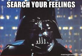 Darth Vader - SEARCH YOUR FEELiNGS | Darth vader, Feelings, Thinking of you