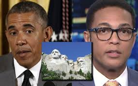 """Report: Don Lemon Says Only Way To """"Fix"""" Mt. Rushmore Is To Add Obama    JoshWho News"""