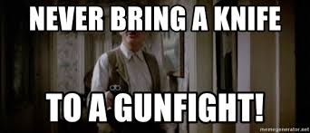 never bring a knife to a gunfight! - Untouchable Connery | Meme Generator