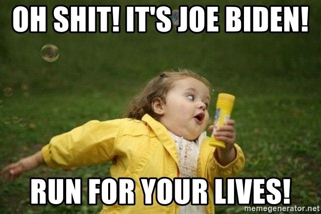 1aoh-shit-its-joe-biden-run-for-your-lives.jpg