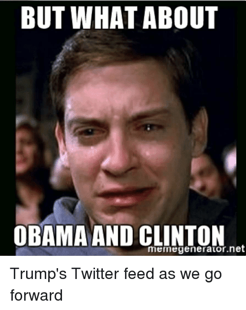 but-what-about-obama-and-clinton-memegenerator-net-trumps-twitter-feed-38113435.png