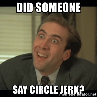 did-someone-say-circle-jerk.jpg