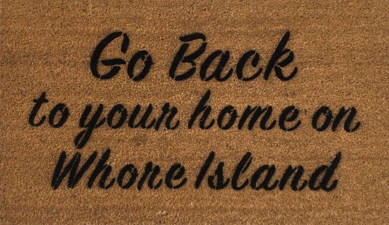 go-back-home-whore-island-anchorman-funny-rude-doormat-damn-good.jpg