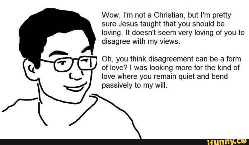 not a christian bend passively to my will.jpg