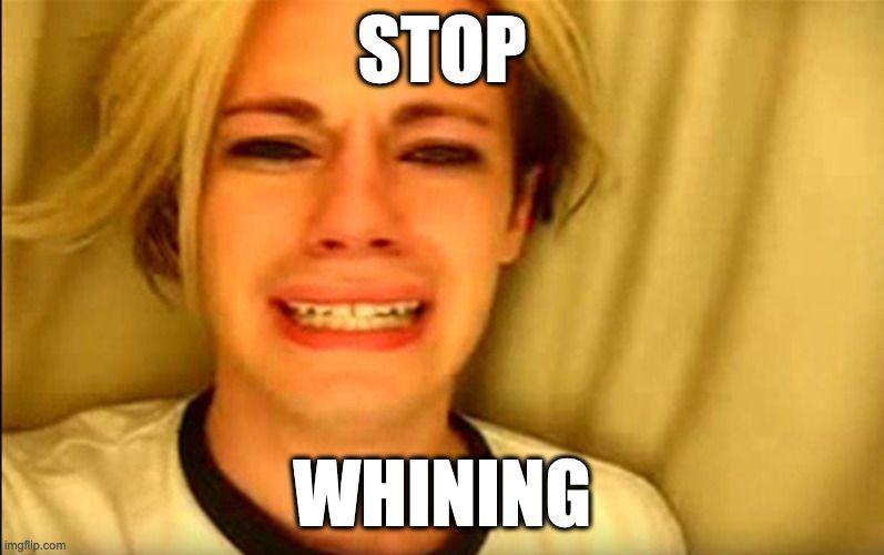 stop whining.jpg