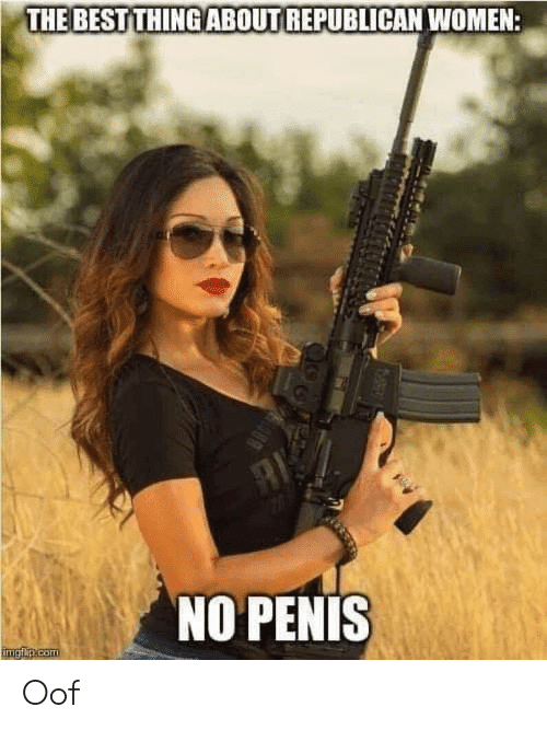 the-best-thingabout-republican-women-no-penis-imgfim-com-oof-57672458.png