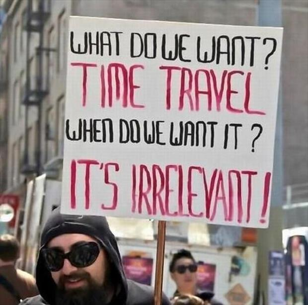 what-do-we-want-time-travel-when-do-we-want-it-its-irrelevant-quote-1.jpg