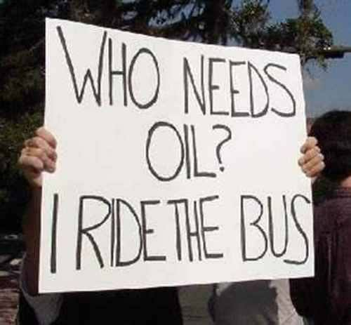 who needs oil ride the bus.jpg