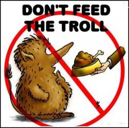Dont feed the troll.JPG